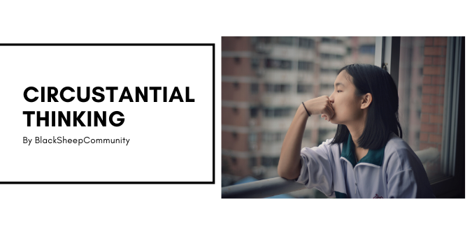 What is Circumstantial thinking? Is it controllable?