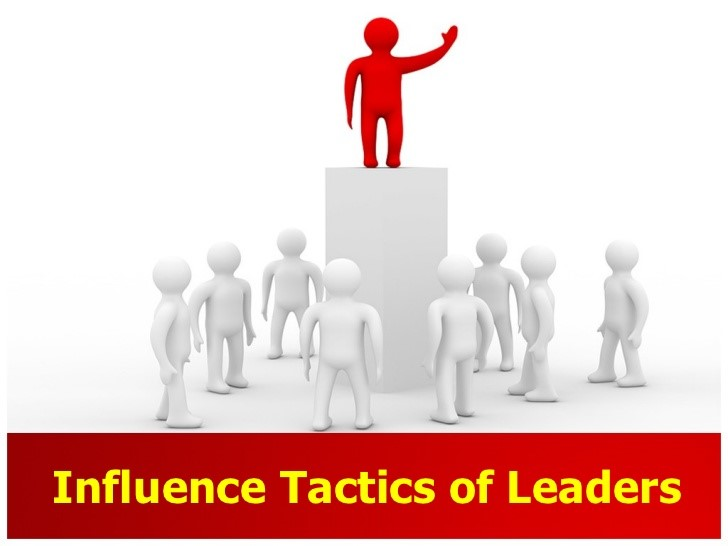 INFLUENCE TACTICS AS A POTENT TOOL FOR EFFECTIVE LEADERSHIP