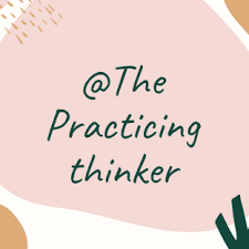 How to Be a Practicing Thinker