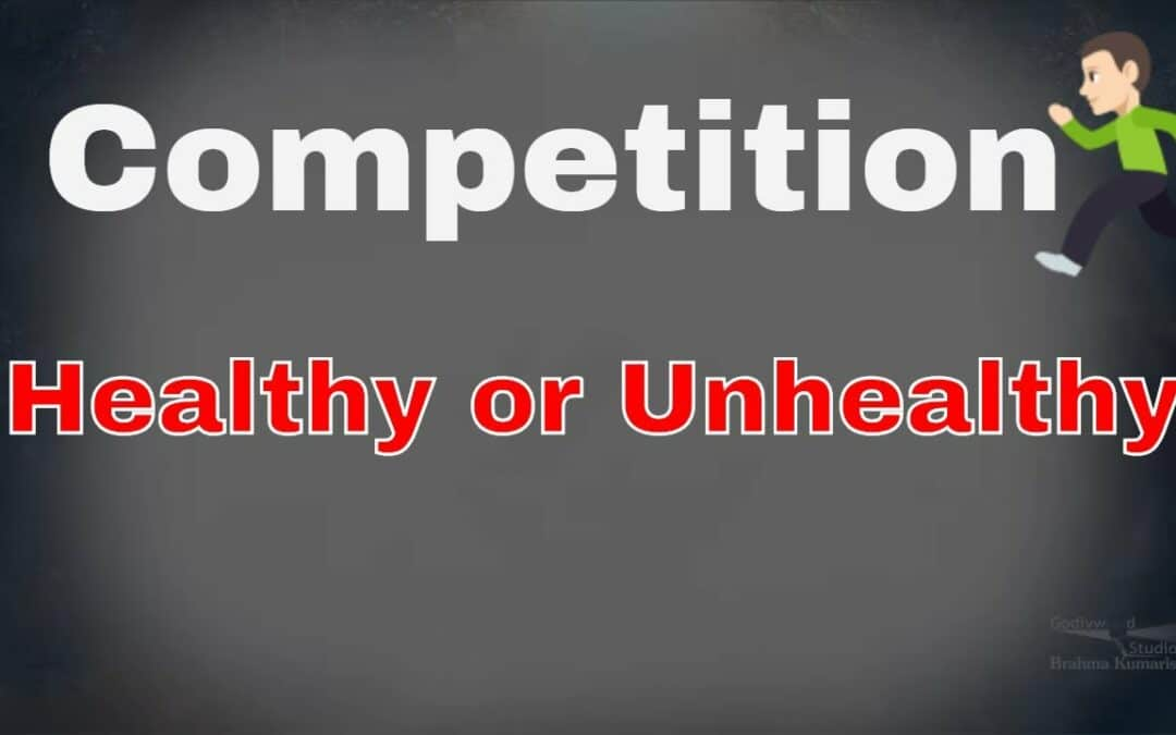 IS COMPETITION HEALTHY OR UNHEALTHY?